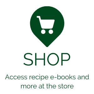 Shop. Access recipe e-books and more at the store.